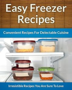 Freezer Recipes - Easy and Convenient Recipes To Save Time, Money and Your Health (The Easy Recipe Book 43) by Scarlett Aphra, http://smile.amazon.com/dp/B00FPU1DW4/ref=cm_sw_r_pi_dp_YnaYtb1NTMMZK