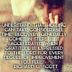 Understand that healing can take considerable time. Uplifting Thoughts, Spiritual Thoughts, Uplifting Quotes, Spiritual Quotes, Inspirational Quotes, Jesus Christ Quotes, Gospel Quotes, Lds Quotes, Religious Quotes