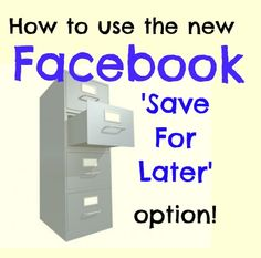 Life's Write Now: Save For Later - New Facebook Function
