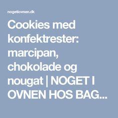 Cookies med konfektrester: marcipan, chokolade og nougat  | NOGET I OVNEN HOS BAGENØRDEN