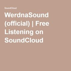 WerdnaSound (official) | Free Listening on SoundCloud Sound Cloud, United Kingdom, Free, England Uk
