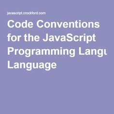 Code Conventions for the JavaScript Programming Language
