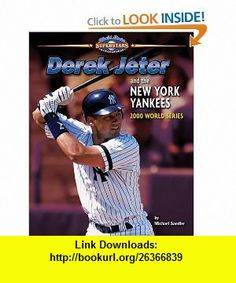 Derek Jeter and the New York Yankees 2000 World Series (World Series Superstars) (9781597166416) Michael Sandler , ISBN-10: 1597166413  , ISBN-13: 978-1597166416 ,  , tutorials , pdf , ebook , torrent , downloads , rapidshare , filesonic , hotfile , megaupload , fileserve