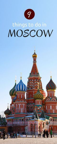 9 stunning things to do in Moscow. Russia's capital has a lot to offer, but there are 9 absolute must do's for Moscow.