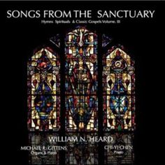 "William N. Heard, ""Songs from the Sanctuary: Hymns, Spirituals & Classic Gospels, Volume III,"" album cover, 2012"