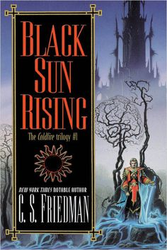 The first book in the Coldfire Trilogy, which remains my constant favorite in the world of modern fantasy.