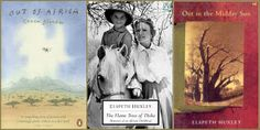 Out of Africa by Karen Blixen; The Flame Trees of Thika by Elspeth Huxley Out in the Midday Sun by Elspeth Huxley