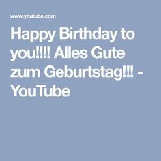 Happy Birthday to you!!!! Alles Gute zum Geburtstag!!! - YouTube