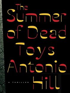 The Summer of Dead Toys.