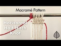 Horizontal Half Hitch - Macrame Pattern - YouTube | Rock Mountain Co.