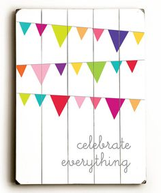 Take a look at the 'Celebrate Everything' Wood Plaque on #zulily today!