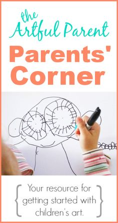 The Parents Corner on The Artful Parent - Your Resource for Getting Started with Children's Art