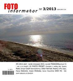 FOTOinformator 3/2013 IFA 2013, BASF - rynek innowacji 2013, microSD TRANCENDa,Smart TV - ale o co chodzi?, LG PHOTO POCKET, Energizer z wielką siłą, Susana Raab, Giorgio Casali Estorick/Domus, Oskar Barnack Award, D-Mo Zajac, Maciej Dakowicz, Wojtek Wieteska, Canon PowerShot SX50 HS - 50x zoom optyczny na Sardynii