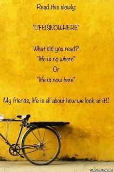 Life is how we look at it