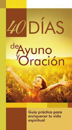 "Cover of ""40 dias de ayuno y oracion"" Mean Friends, Christian Messages, Successful Relationships, Good Good Father, Gods Love, Reiki, Books To Read, Prayers, Religion"