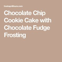 Chocolate Chip Cookie Cake with Chocolate Fudge Frosting Chocolate Fudge Frosting, Chocolate Chip Cookie Cake, Vegetarian Bake, Cookie Recipes, Easy Meals, Sweets, Baking, Desserts, Cakes