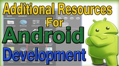 Additional Resources for Android App Development | Android App Creation