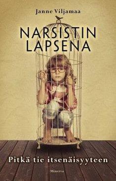 Arvostelu Janne Viljamaan kirjasta Narsistin lapsena, jossa kerrotaan narsistisen vanhemmuuden piirteistä.