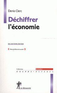 Déchiffrer l'économie / Denis Clerc http://boreal.academielouvain.be/lib/item?id=1829877&rootId=1829879&theme=UCL