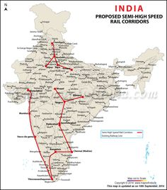 Map showing Proposed Semi High Speed Rail Corridors Network http://www.mapsofindia.com/railways/semi-high-speed-rail-corridors.html