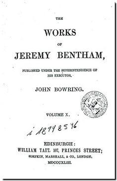 The works of Jeremy Bentham. -  Edinburgh : William Tait, 1843. Volume X.