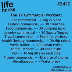 Life Hacks: TV commercial workout - Good idea but I don't watch TV anymore. Fitness Workouts, Tips Fitness, Health Fitness, Movie Workouts, Easy Workouts, Yoga Fitness, Simple Life Hacks, Useful Life Hacks, Summer Life Hacks