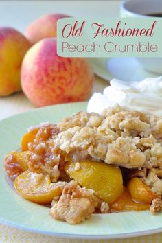 Old Fashioned Peach Crumble - dessert couldn't be simpler, easier or tastier than this fresh peach crumble with a buttery oatmeal crumble topping.