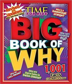 Time for Kids Big Book of Why (Revised and Updated): 1, 001 Facts Kids Want to Know: Editors of TIME For Kids Magazine: 9781618931641: Amazon.com: Books