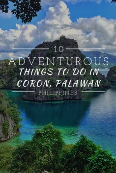 10 adventurous things to do in coron, palawan asia палаван, Voyage Philippines, Philippines Vacation, Philippines Travel Guide, Visit Philippines, Philippines Beaches, Phuket, Cool Places To Visit, Places To Travel, Vacation Places
