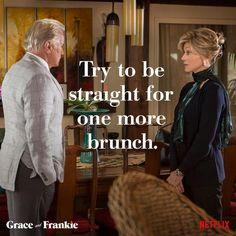 Grace And Frankie  Bawhahaha