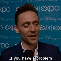 For a second I thought he was talking about love. Then he said Loki. Well..... I wasn't wrong