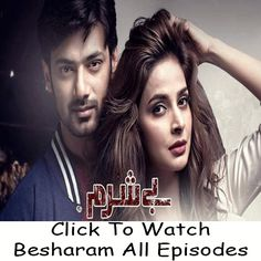 Watch Ary Digital TV Drama Besharam All Episodes in HD Quality. Watch complete Episodes of Drama Besharam and all other Ary Digital TV Dramas Online.