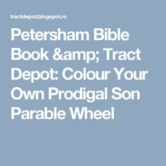 Petersham Bible Book & Tract Depot: Colour Your Own Prodigal Son Parable Wheel
