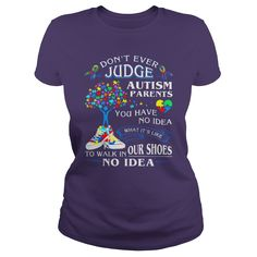 DON'T EVER JUDGE AUTISM PARENTS T SHIRT #gift #ideas #Popular #Everything #Videos #Shop #Animals #pets #Architecture #Art #Cars #motorcycles #Celebrities #DIY #crafts #Design #Education #Entertainment #Food #drink #Gardening #Geek #Hair #beauty #Health #fitness #History #Holidays #events #Home decor #Humor #Illustrations #posters #Kids #parenting #Men #Outdoors #Photography #Products #Quotes #Science #nature #Sports #Tattoos #Technology #Travel #Weddings #Women