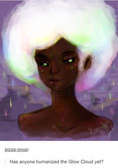 Wow! Beautiful Glow Cloud Humanized WTNV