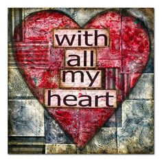 Inspirational Heart Love art, With All My Heart, original mixed media Broken Heart Art, Christian Artwork, Christian Signs, Personal Prayer, Heart Projects, With All My Heart, Scripture Art, Valentine Heart, Valentines