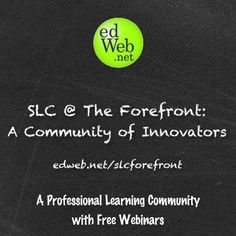 SLC @ the Forefront is a free online collaborative community where school librarians, district librarians, and school library LMS students can collaborate on all aspects of being a K-12 library media professional. Our PLC offers school librarians a place to explore together the challenges, opportunities and resources that make school libraries vibrant, vital research and learning environments. Visit this community at www.edweb.net/slcforefront.