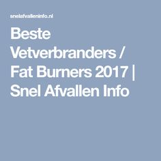 Beste Vetverbranders / Fat Burners 2017   Snel Afvallen Info