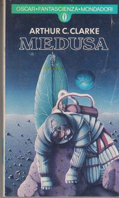 Arthur C. Clarke: Medusa. Mondadori 1980
