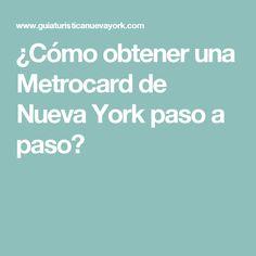 ¿Cómo obtener una Metrocard de Nueva York paso a paso?