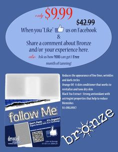 """Do you """"like"""" us? Find us on Facebook at Bronze Tanning Belmont and like our page, tell us a story, or something you love about us, and receive a bottle of Follow Me lotion. Compare this price to a packet of lotion for just 2 simple steps! And don't be afraid to repin this! We wouldn't mind ;)"""