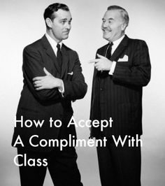 Even though we should all be offering more compliments, many of us struggle to do so. And yet graciously accepting compliments can be a challenge as well. We're eager to get them and so pleased when we do, but then we utterly fumble their receipt. Instead of accepting compliments with pleasure and appreciation, we look for ways to downgrade, reject, and deflect their significance and valu