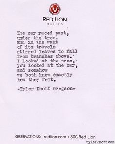 The car raced backed to me.   Typewriter Series #189 by Tyler Knott Gregson