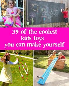 "You cant be too busy to explore this: ""39 Coolest Kids Toys You Can Make Yourself"""