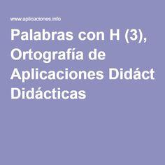 Palabras con H (3), Ortografía de Aplicaciones Didácticas