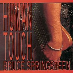 "Bruce Springsteen ""Human Touch"""