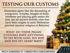 Christmas customs - Unwrap the Truth ~ Are you honoring the Heavenly Father? 119 Ministries, Feasts Of The Lord, Christian Holidays, Biblical Hebrew, Understanding The Bible, Worship The Lord, Bible Scriptures, Bible Notes, Bible Teachings