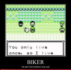 """You only live once so I live."" Pokemon YOLO Meme YOLO in the Original Pokemon Gameboy Games! Pokemon Memes, O Pokemon, Pokemon Funny, Pokemon Stuff, Pokemon Comics, Pikachu, Miley Cyrus, Justin Bieber, Gotta Catch Them All"