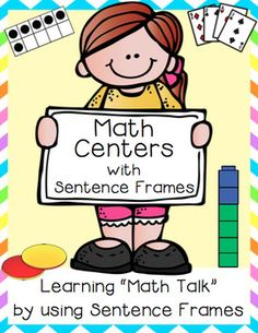 Math Centers - Learning with Math Talk Using Sentence FramesDo you want your students to be confident Math talkers?  This product is proven to help your students do just that!Your students will be given many opportunities to use sentence frames and learn Math Talk that will help them become more confident Mathematicians.