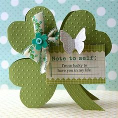 shamrock shaped handmade card ... sweet message that would be great any time of the year...